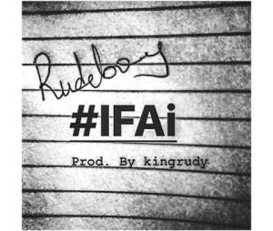"""Rudeboy - """"#IFAi"""""""